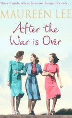 After The War Was Over - Maureen Lee