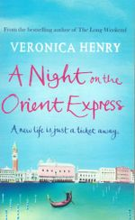 Night On The Orient Express - Veronica Henry