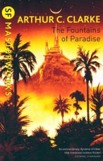 The Fountains of Paradise : SF Masterworks Series - Arthur C. Clarke