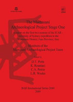 The Mamasani Archaeological Project Stage One : A Report on the First Two Seasons of the ICAR - University of Sydney Expedition to the Mamasani District, Fars Province, Iran - Cameron A. Petrie