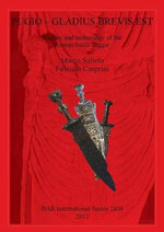 Pugio - Gladius Brevis Est : History and Technology of the Roman Battle Dagger - Marco Saliola