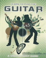 Learn to Play the Guitar : A Step-By-Step Guide - Nick Freeth