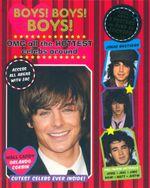 Boys! Boys! Boys! : And all the hottest celebs around