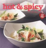 Favourite Hot And Spicy : Over 100 Recipes to Enjoy