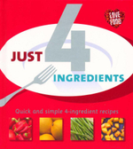 Just 4 Ingredients  : Quick and simple 4-ingredient recipes