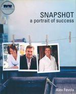 Snapshot : A Portrait of Success - Alex Fevola
