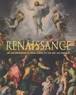 Renaissance : Art and Architecture in Europe During the 15th and 16th Centuries