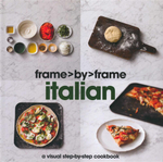 Frame by Frame Italian : A visual step-by-step cookbook