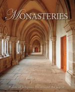 Monasteries : Places Of Spirituality And Seclusion Around The World - Markus Hattstein
