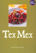 Tex Mex : Fusion Food With Flair - Jo Richardson