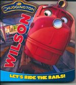 Wilson : Lets Ride The Rails