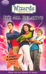 It's All Relative : Wizards of Waverly Place - Sarah Nathan