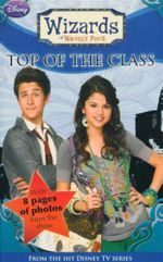 Top of the Class : Wizards of Waverly Place : Book 5 - With 8 Pages of Photos From the Show - Heather Alexander