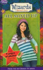 All Mixed Up : Wizards of Waverly Place : Book 6 - With 8 Pages of Photos From the Show - Heather Alexander