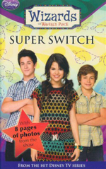 Super Switch  : Wizards of Waverly Place : Book 8 - With 8 Pages of Photos From the Show - Heather Alexander