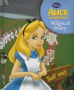 Alice in Wonderland : The Magical Story