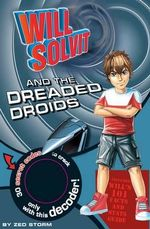 Will Solvit and the Dreaded Droids : Book 4 - Zed Storm