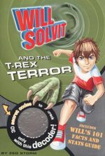 Will Solvit and the T-Rex Terror : Book 1 - Zed Storm
