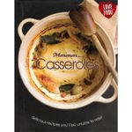 Mmmm... Casseroles : Delicious Recipes You'll Be Unable To Resist