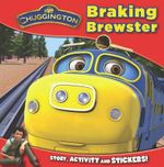Braking Brewster : Chuggington - Story, Stickers And Make Your Own Chugger!