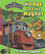 Hodge and the Magnet : Chuggington - Story, Stickers And Make Your Own Chugger!