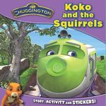 Koko and the Squirrels : Chuggington - Story, Stickers And Make Your Own Chugger!