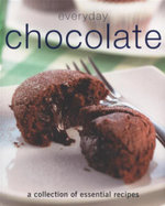 Everyday Chocolate : A Collection of Essential Recipes