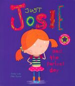 Just Josie and the Perfect Day - Emily Gale