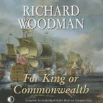 For King or Commonwealth - Richard Woodman