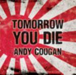 Tomorrow You Die - Andy Coogan