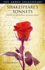 Shakespeare's Sonnets : The Arden Shakespeare, Revised - Katherine Duncan Jones