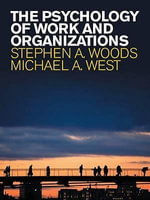 The Psychology of Work and Organizations : How Our Obsession with Stuff is Trashing the Plane... - Woods