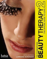 Beauty Therapy: the Foundations 2016: Level 2 : The Official Guide to Beauty Therapy - Lorraine Nordmann