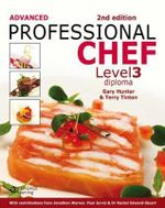 Advanced Professional Chef Level 3 : Second Edition - Gary Hunter