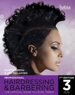 Professional Hairdressing : The Official Guide to Level 3 - Leo Palladino