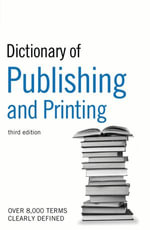 Dictionary of Publishing and Printing - Bloomsbury Publishing