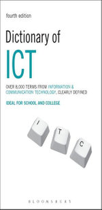 Dictionary of ICT : Information and Communication Technology - Peter Collin