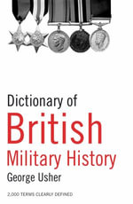 Dictionary of British Military History - George Usher