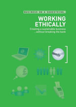 Working ethically : Creating a sustainable business...without breaking the bank - Bloomsbury Publishing