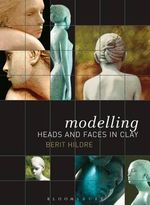 Modelling Heads and Faces in Clay - Berit Hildre