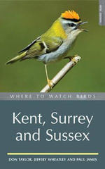 Where to Watch Birds in Kent, Surrey and Sussex - Don Taylor