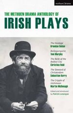 The Methuen Drama Anthology of Irish Plays :