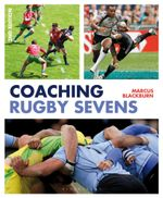 Coaching Rugby Sevens - Marcus Blackburn