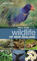 Field Guide to the Wildlife of New Zealand - Julian Fitter