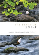 The Birds of Gwent - Gwent Ornithological Society