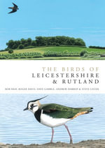 The Birds of Leicestershire and Rutland - Rob Fray