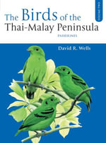 The Birds of the Thai-Malay Peninsula Vol. 2 - David R. Wells