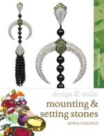 Mounting and Setting Stones : Design and Make - Sonia Cheadle