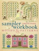 Sampler Workbook : Motifs and Patterns - Caroline Vincent
