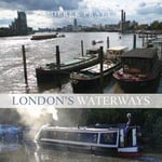London's Waterways - Derek Pratt